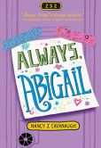 Book Cover Image. Title: Always, Abigail, Author: Nancy Cavanaugh