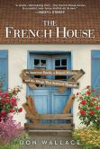 Book Cover Image. Title: The French House:  An American Family, a Ruined Maison, and the Village That Restored Them All, Author: Don Wallace