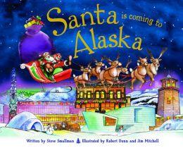 Santa Is Coming to Alaska