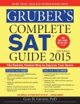 Book Cover Image. Title: Gruber's Complete SAT Guide 2015, Author: Gary Gruber