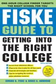 Book Cover Image. Title: Fiske Guide to Getting Into the Right College, Author: Edward Fiske