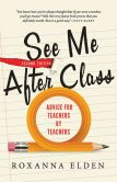 Book Cover Image. Title: See Me After Class, 2E:  Advice for Teachers by Teachers, Author: Roxanna Elden