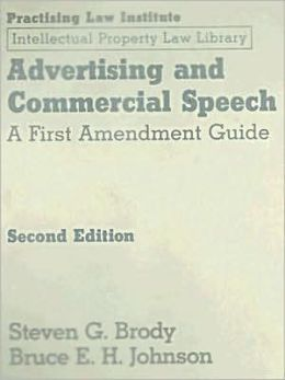 Advertising and Commercial Speech: A First Amendment Guide
