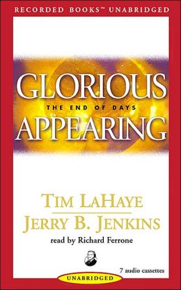 Glorious Appearing: The End of Days (Left Behind Series #12)