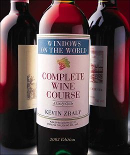 Windows on the World Complete Wine Course: 2003 Edition: A Lively Guide