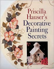Priscilla Hauser's Decorative Painting Secrets