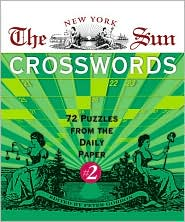 The New York Sun Crosswords #2: 72 Puzzles from the Daily Paper