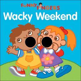 Wacky Weekend (Funny Fingers Series)