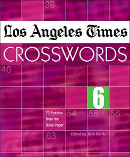 Los Angeles Times Crosswords 6: 72 Puzzles from the Daily Paper