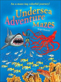 Undersea Adventure Mazes: An A-maze-ing Colorful Journey!