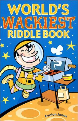 World's Wackiest Riddle Book