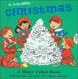 A Colorful Christmas (A Magic Color Book Series)