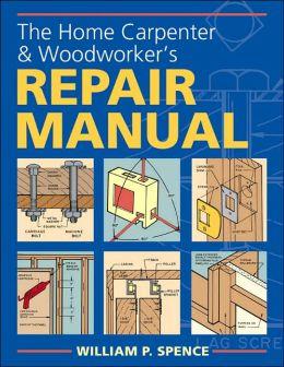 The Home Carpenter & Woodworker's Repair Manual