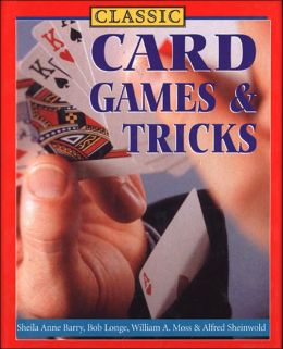 Classic Card Games and Tricks (Classic Series)