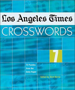 Los Angeles Times Crosswords 7: 72 Puzzles from the Daily Paper