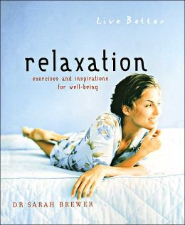 Relaxation: Exercises and Inspirations for Well-Being