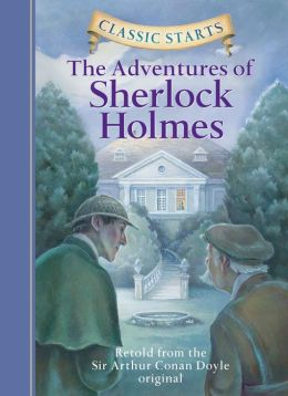 The Adventures of Sherlock Holmes (Classic Starts Series)