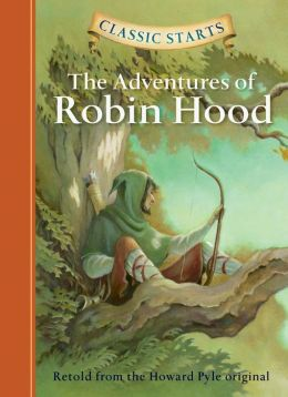 The Adventures of Robin Hood (Classic Starts Series)