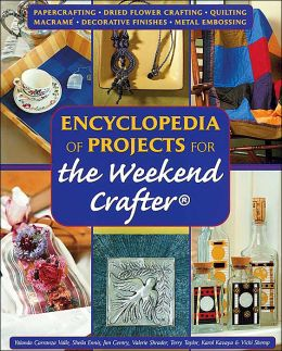 Encyclopedia of Projects for the Weekend Crafter