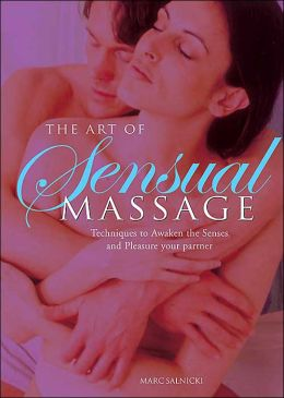 The Art of Sensual Massage: Techniques to Awaken the Senses and Pleasure Your Partner