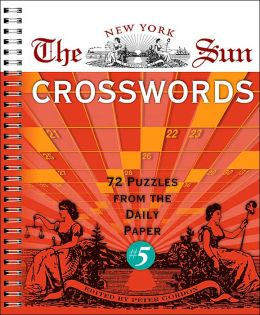 The New York Sun Crosswords #5: 72 Puzzles from the Daily Paper