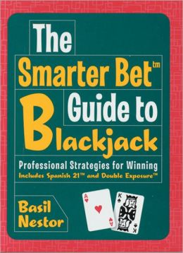 The Smarter Bet Guide to Blackjack: Professional Strategies for Winning