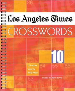 Los Angeles Times Crosswords 10: 72 Puzzles from the Daily Paper