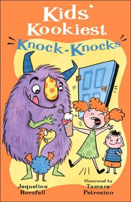 Kids' Kookiest Knock-Knocks