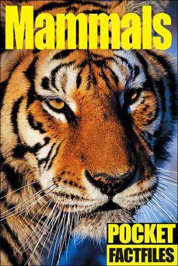 Pocket Factfiles: Mammals