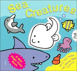 Sea Creatures (A Mini Magic Color Book Series)