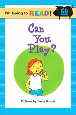 Can You Play? (I'm Going to Read Series: Level 1)
