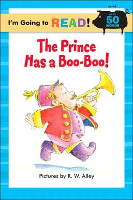 The Prince Has a Boo-Boo! (I'm Going to Read Series: Level 1)