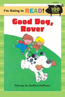 I'm Going to Read (Level 2): Good Dog, Rover