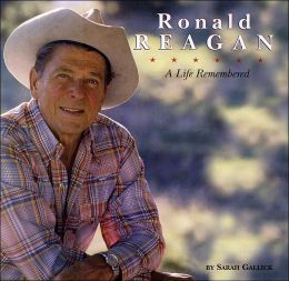 Ronald Reagan: A Life Remembered (1911-2004)