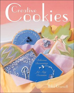 Creative Cookies: Delicious Decorating for Any Occasion
