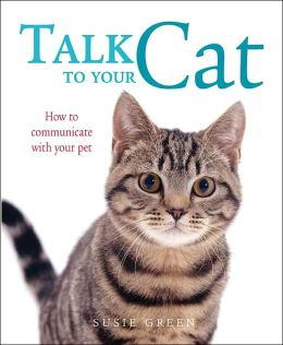 Talk to Your Cat: How to Communicate with Your Pet