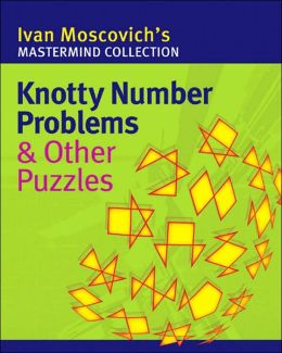 Knotty Number Problems & Other Puzzles