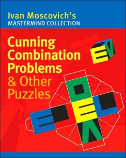 Cunning Combination Problems & Other Puzzles