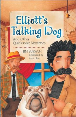 Elliott's Talking Dog: And Other Quicksolve Mini-Mysteries