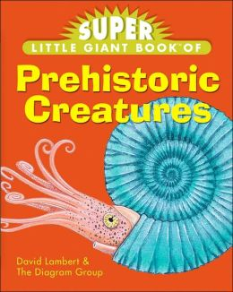Super Little Giant Book of Prehistoric Creatures