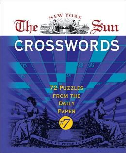 The New York Sun Crosswords #7: 72 Puzzles from the Daily Paper