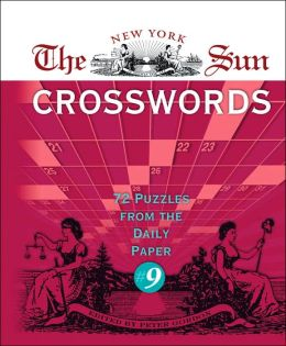 The New York Sun Crosswords #9: 72 Puzzles from the Daily Paper