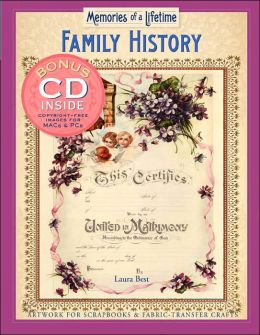 Memories of a Lifetime: Family History: Artwork for Scrapbooks & Fabric-Transfer Crafts