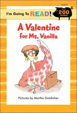 A Valentine for Ms. Vanilla (I'm Going to Read Series: Level 3)