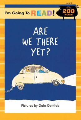 I'm Going to Read (Level 3): Are We There Yet?