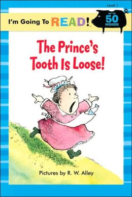 The Prince's Tooth Is Loose (I'm Going to Read Series: Level 1)
