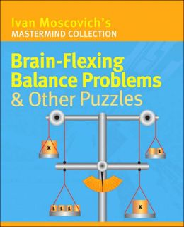 Brain-Flexing Balance Problems & Other Puzzles