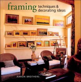 Framing Techniques & Decorating Ideas