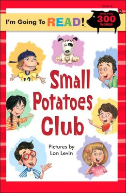I'm Going to Read (Level 4): Small Potatoes Club