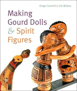 Making Gourd Dolls & Spirit Figures